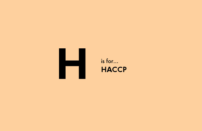 H is for HACCP