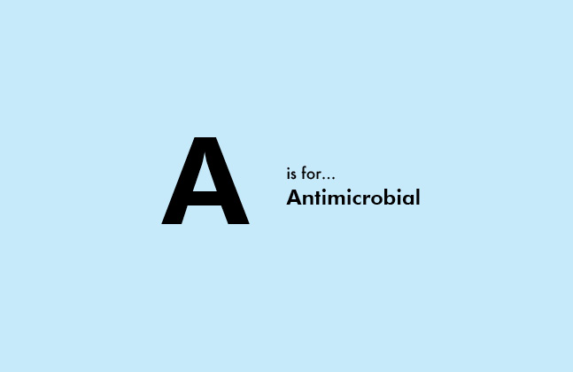 A is for antimicrobial