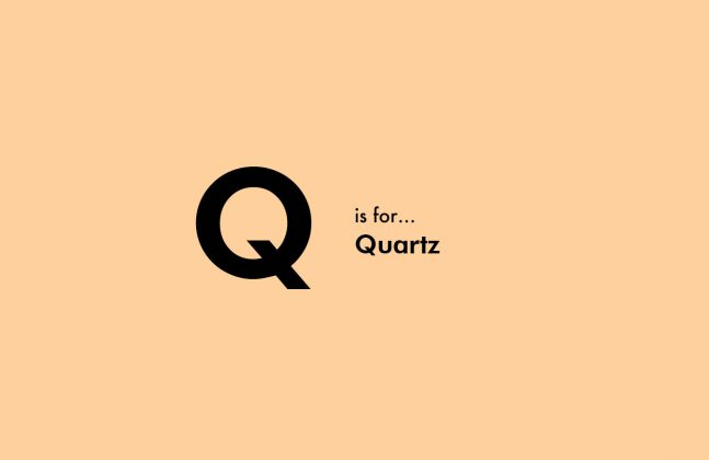 Q is for Quartz