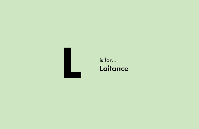 L is for Laitance