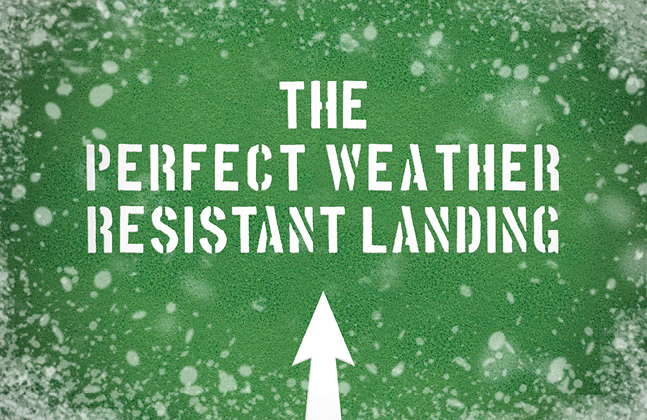 The Perfect Weather Resistant Landing